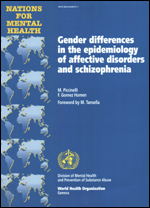 WHO, Gender Differences in the Epidemiology of Affective Disorders and Schizophrenia. (1997).WHO/MSA/NAM/97.1.