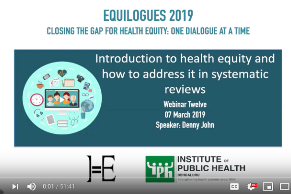 Introduction to health equity and how to address it in systematic reviews by Denny John